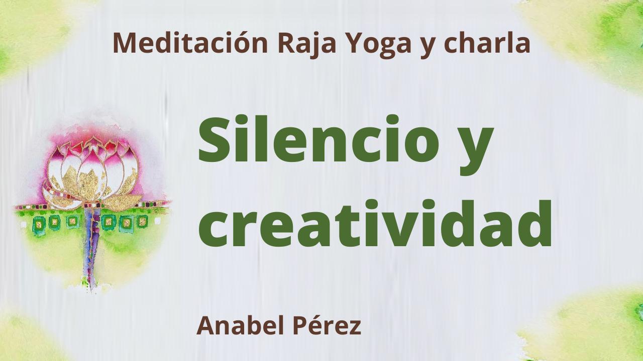 4 Febrero 2021 Meditación Raja Yoga y charla: Silencio y creatividad