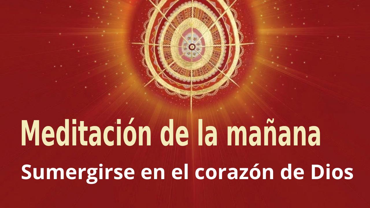 Meditación Raja Yoga de la mañana: Sumergirse en el corazón de Dios (15 Marzo 2021)