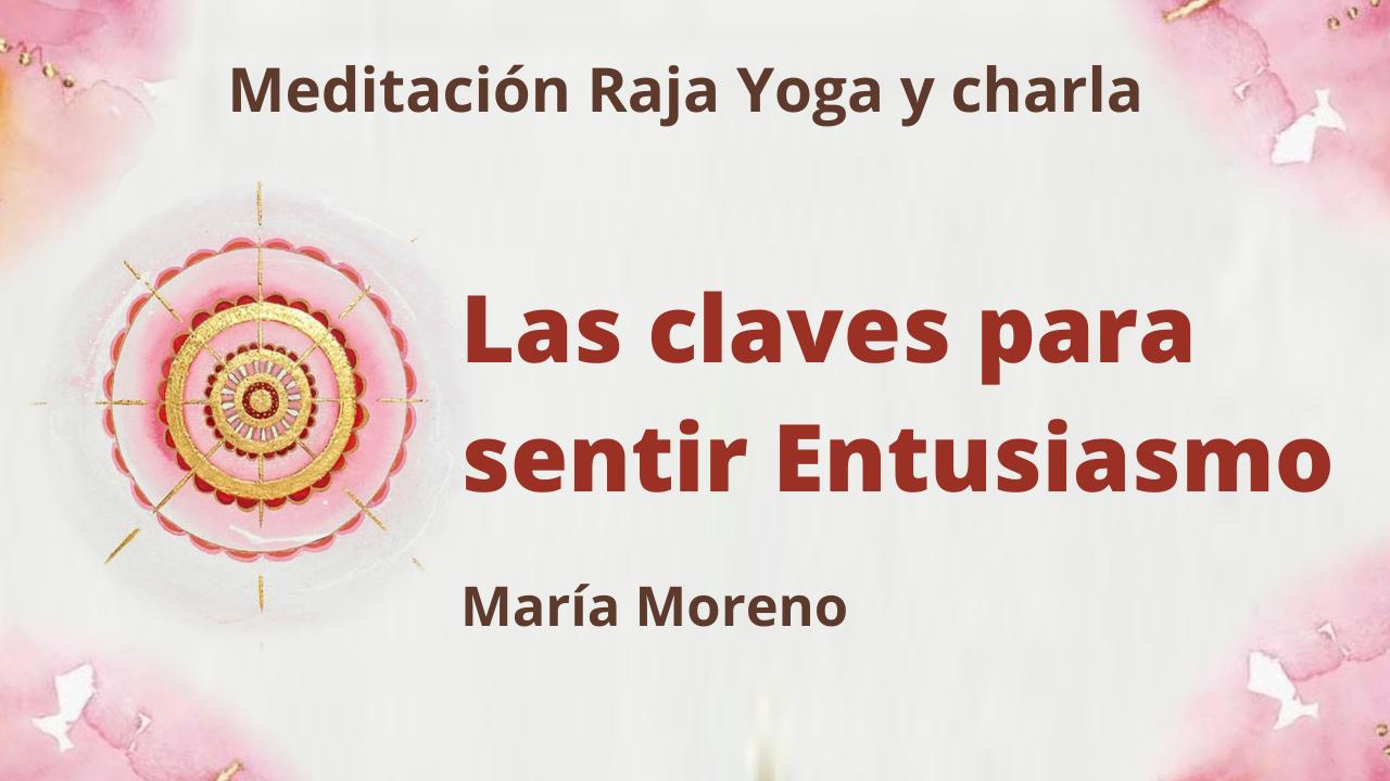28 Marzo 2021  Meditación Raja Yoga y charla: Las claves para sentir entusiasmo