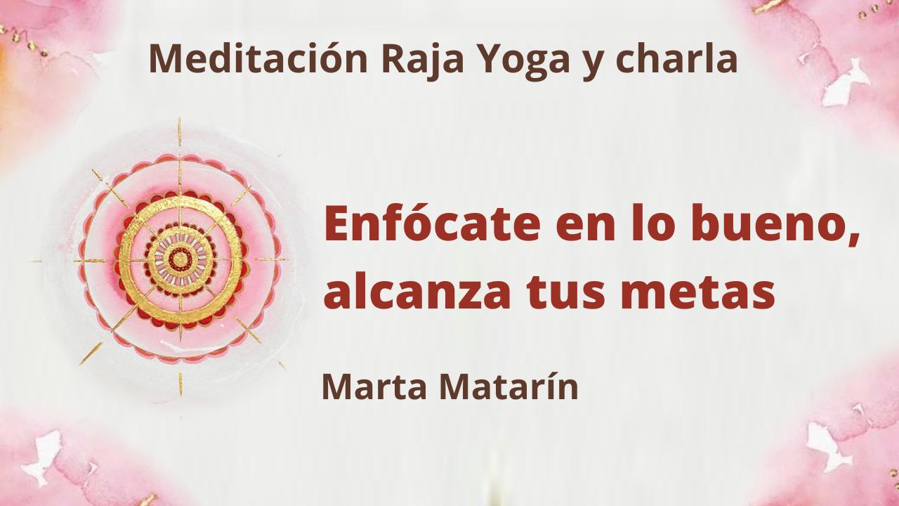 1 Enero 2021  Meditación Raja Yoga y charla: Enfócate en lo bueno. Alcanza tus metas