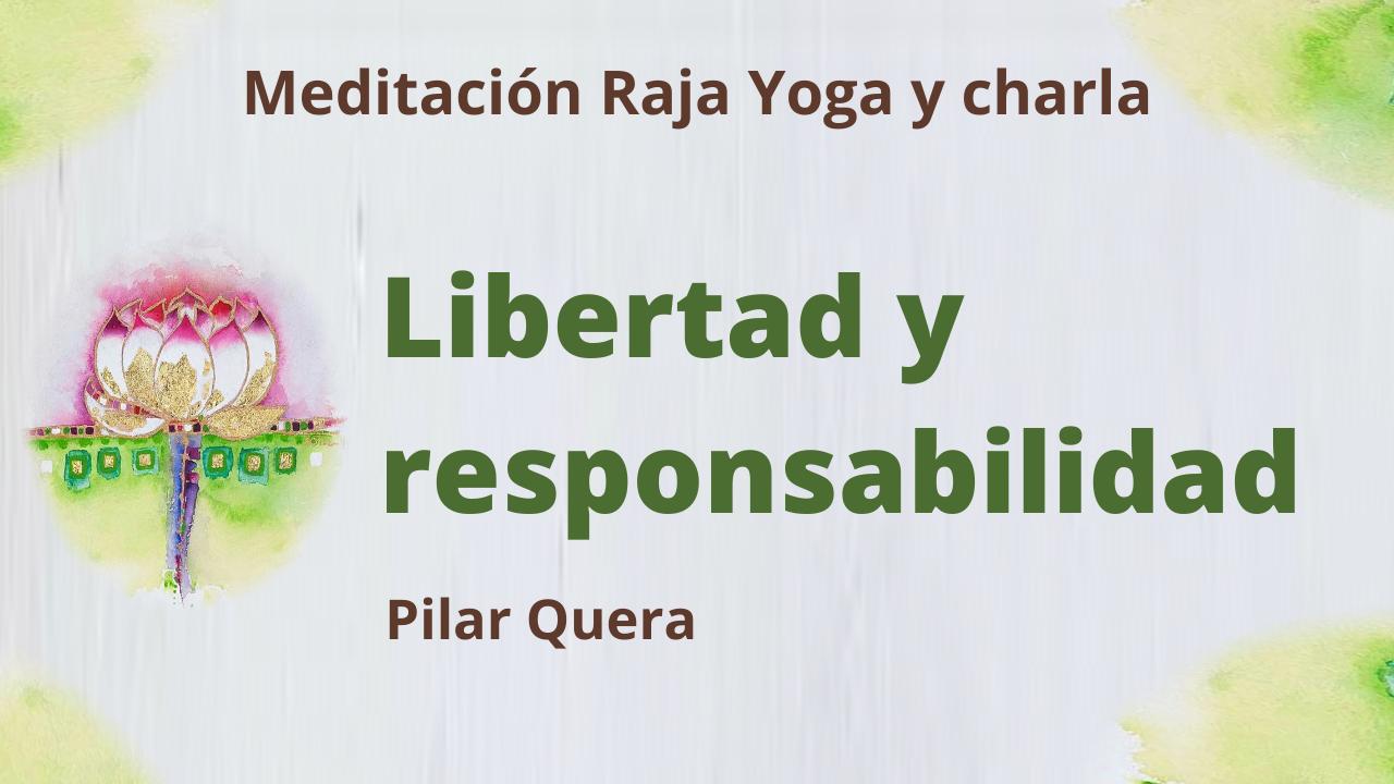 Meditación Raja Yoga y charla: Libertad y responsabilidad (16 Abril 2021) On-line desde Barcelona