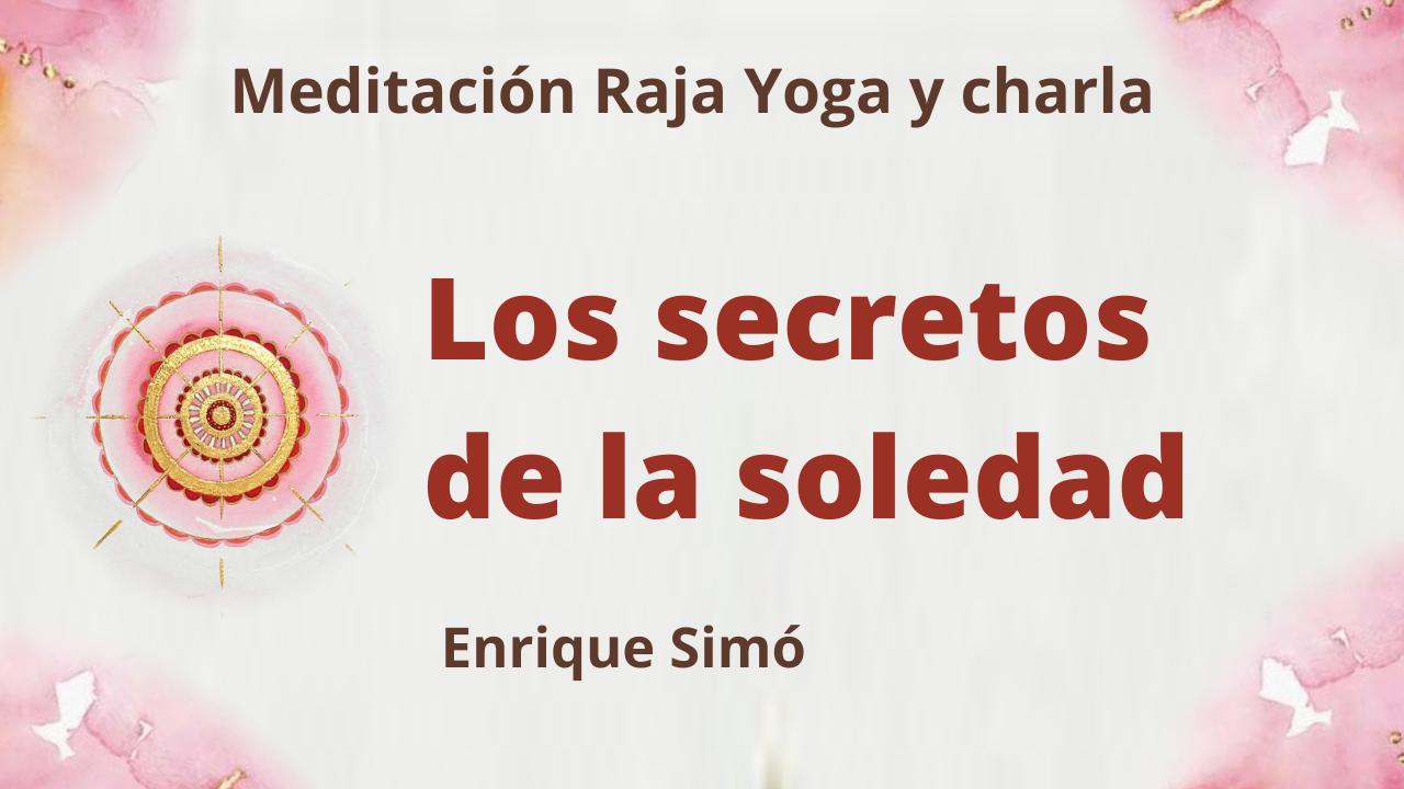 Meditación Raja Yoga y charla:: Los secretos de la soledad (25 Junio 2021) On-line desde Madrid