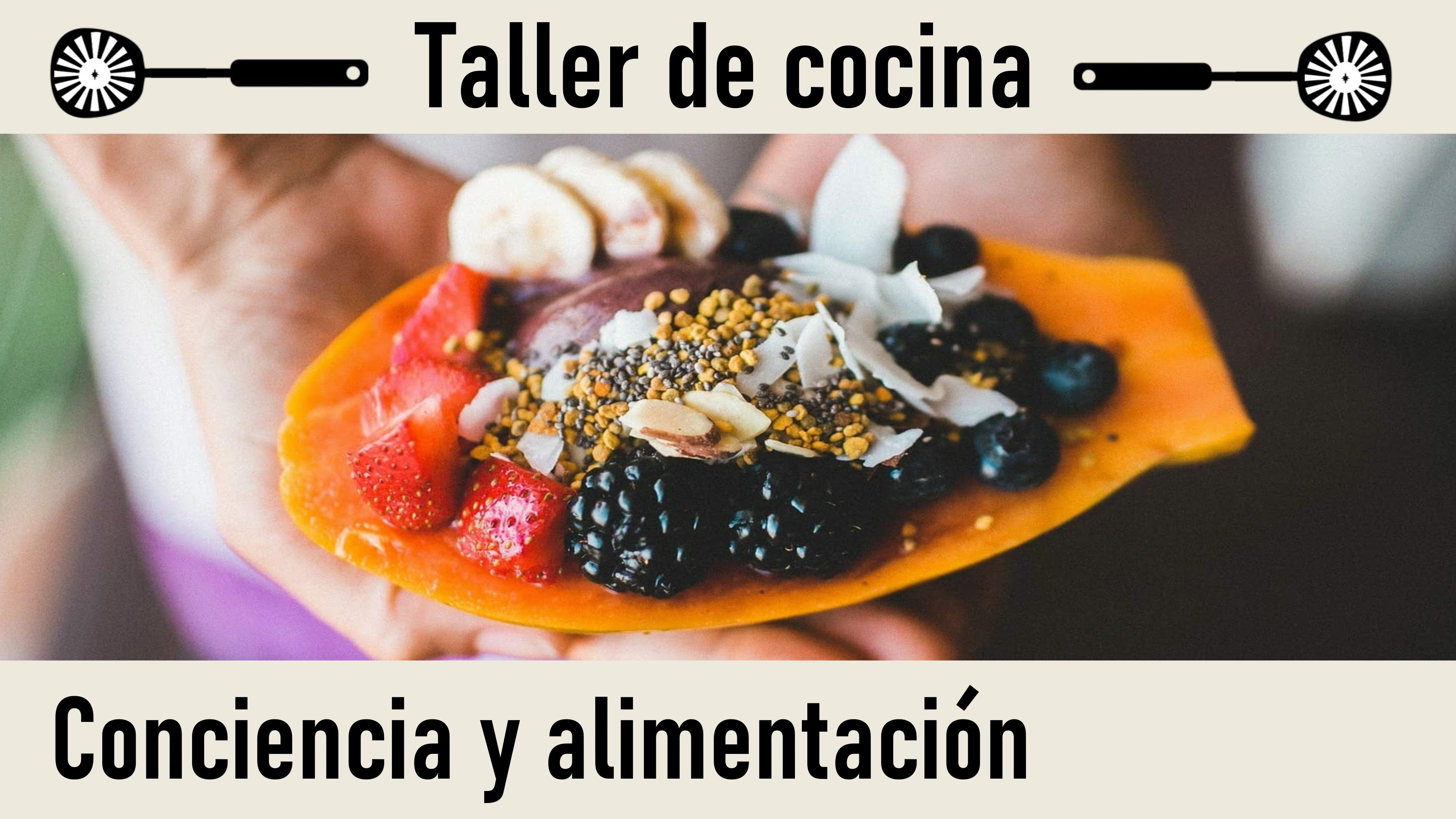 1 Junio 2020.Taller de Cocina-Conferencia: Conciencia y alimentación