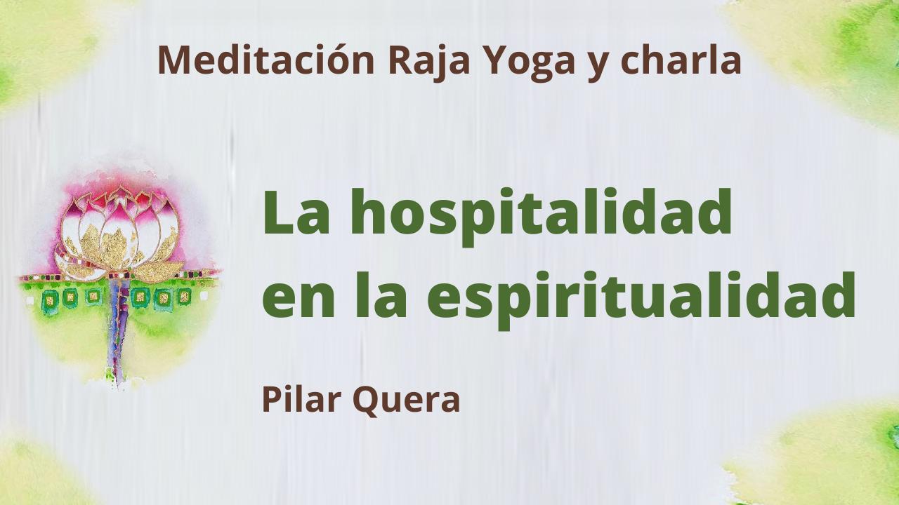 28 Mayo 2021 Meditación Raja Yoga y charla: La hospitalidad en la espiritualidad