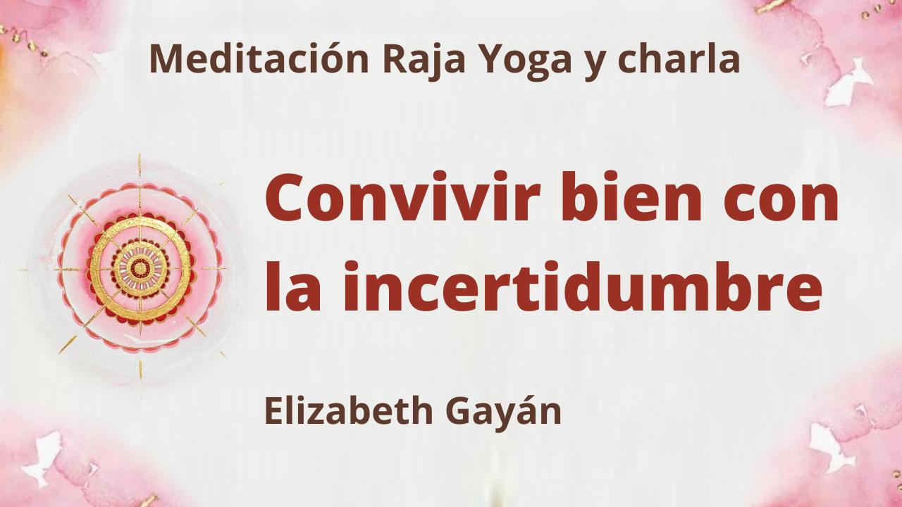 24 Julio 2021 Meditación Raja Yoga y charla: Convivir bien con la incertidumbre