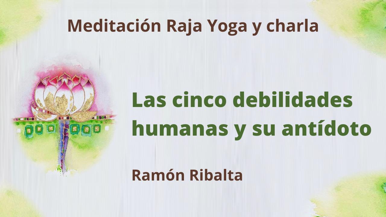 11 Enero 2021 Meditación Raja Yoga y charla: Las cinco debilidades humanas y su antídoto