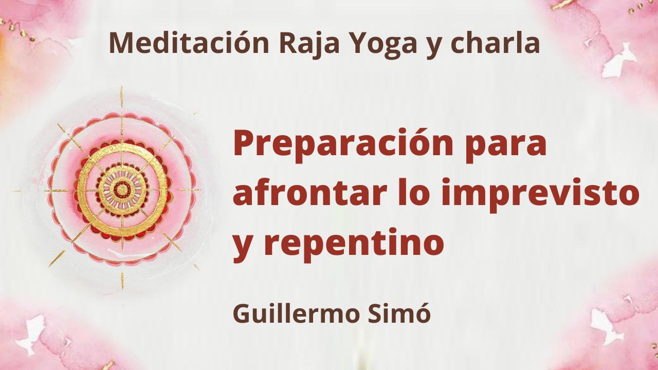 12 Enero 2021 Meditación Raja Yoga y charla: Preparación para afrontar lo imprevisto y repentino
