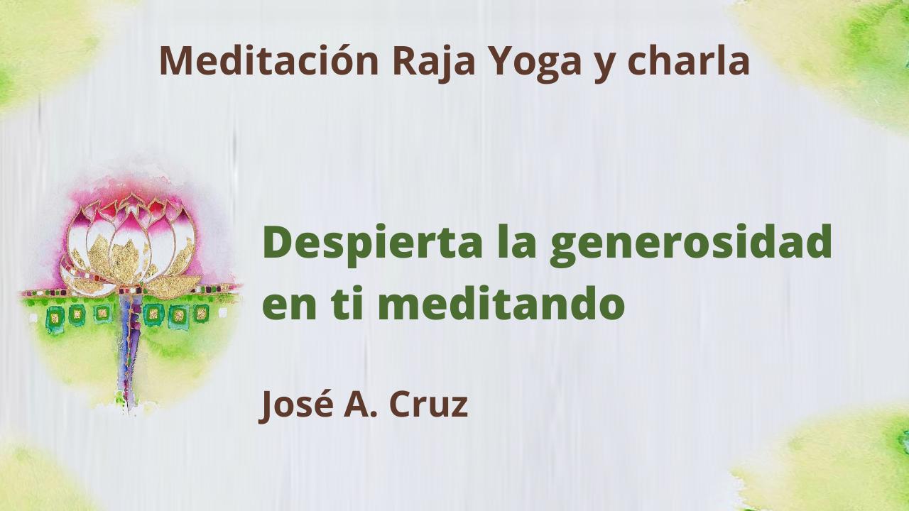 21 Abril 2021 Meditación Raja Yoga y Charla: Despierta la generosidad en ti meditando
