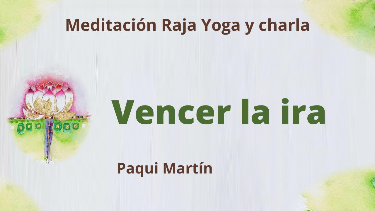 6 Julio 2021  Meditación Raja Yoga y charla:  Vencer la ira