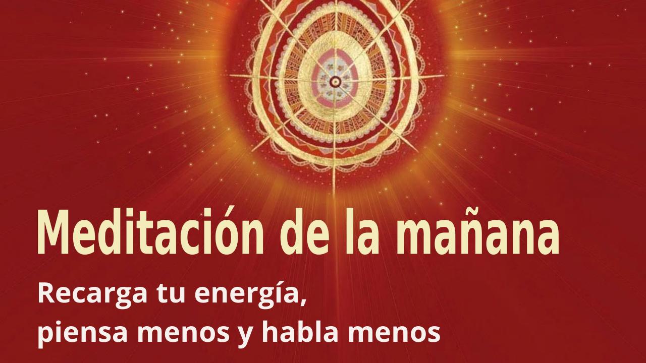 Meditación Raja Yoga de la mañana: Recarga tu energía, piensa menos y habla menos (1 Junio 2021)