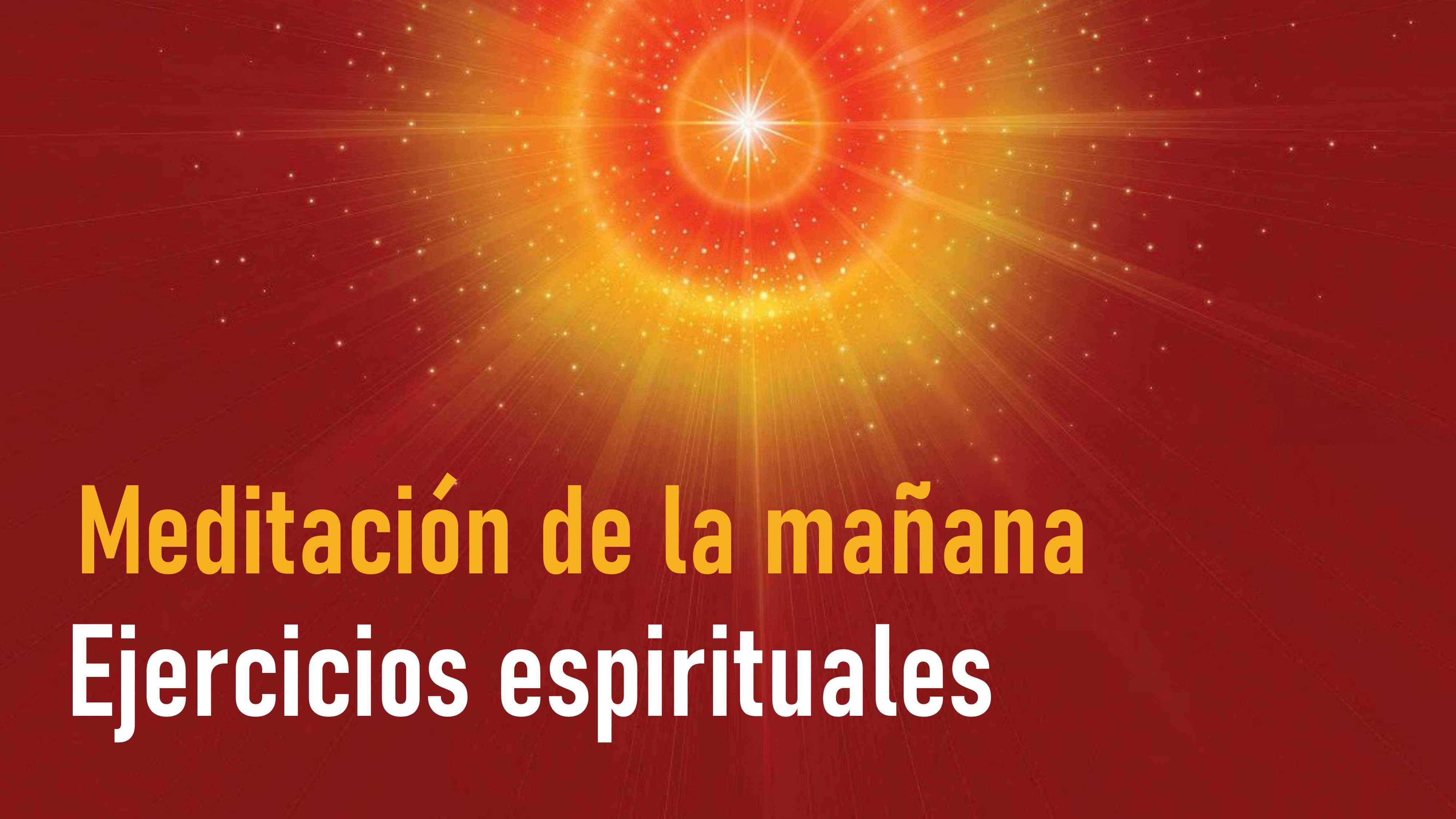 Meditación de la mañana: Ejercicios espirituales (18 Agosto 2020)
