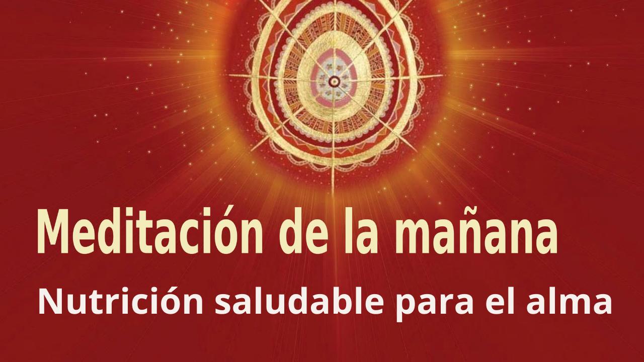 Meditación Raja Yoga de la mañana: Nutrición saludable para el alma (2 Junio 2021)