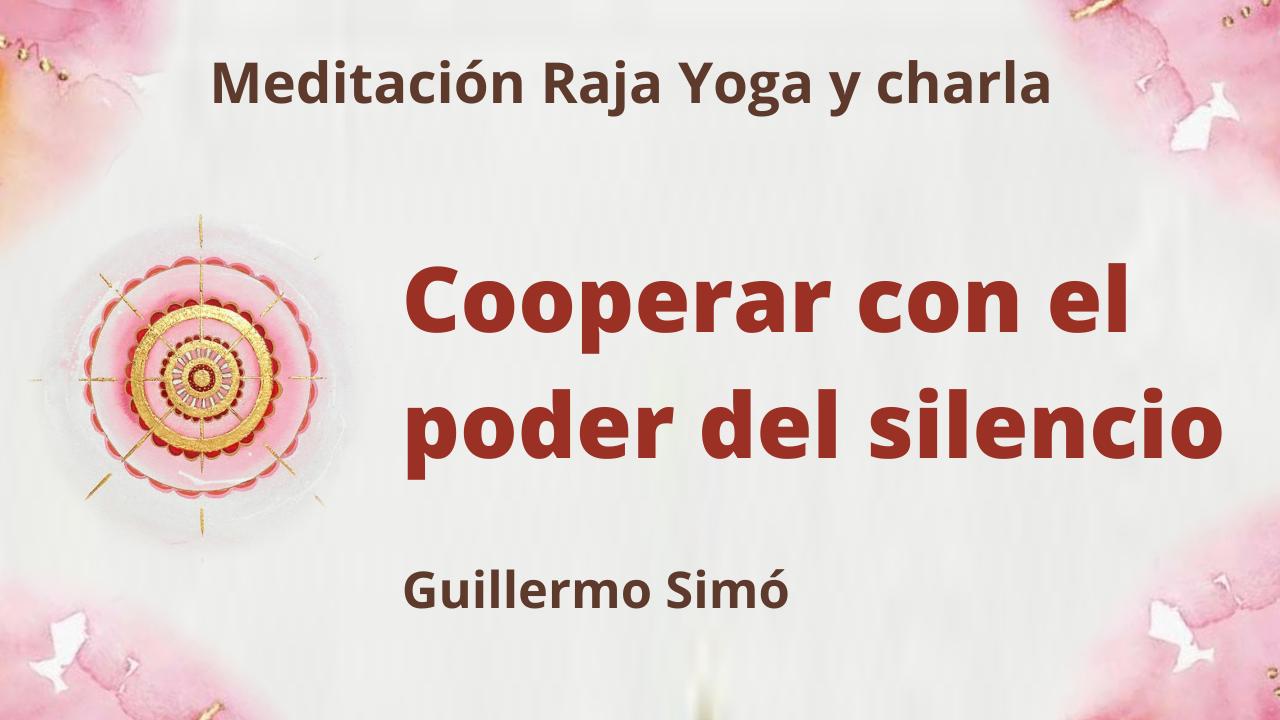 4 Mayo 2021  Meditación Raja Yoga y charla: Cooperar con el poder del silencio