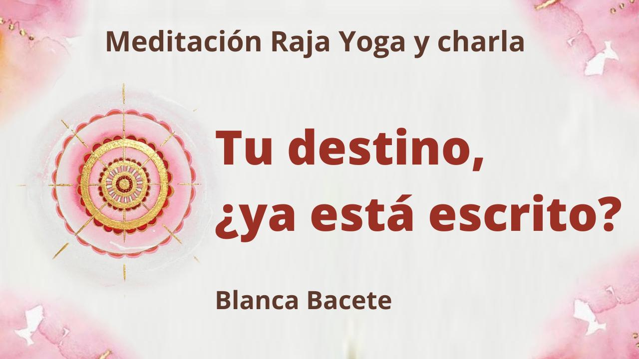 1 febrero 2021 Meditación Raja Yoga y charla: Tu destino, ya está escrito