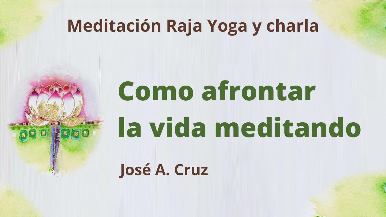 Meditación Raja Yoga y charla: Como afrontar la vida meditando (14 Julio 2021) On-line desde Sevilla