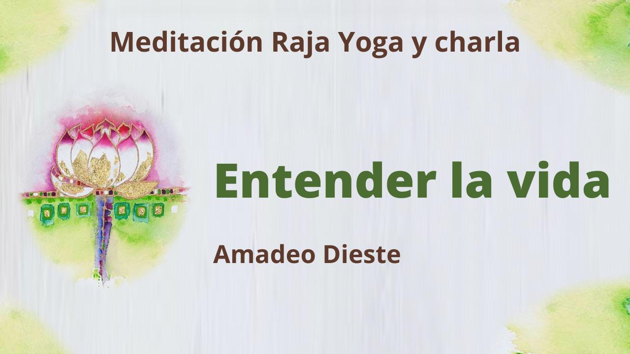 28 Enero 2021  Meditación Raja Yoga y charla: Entender la vida