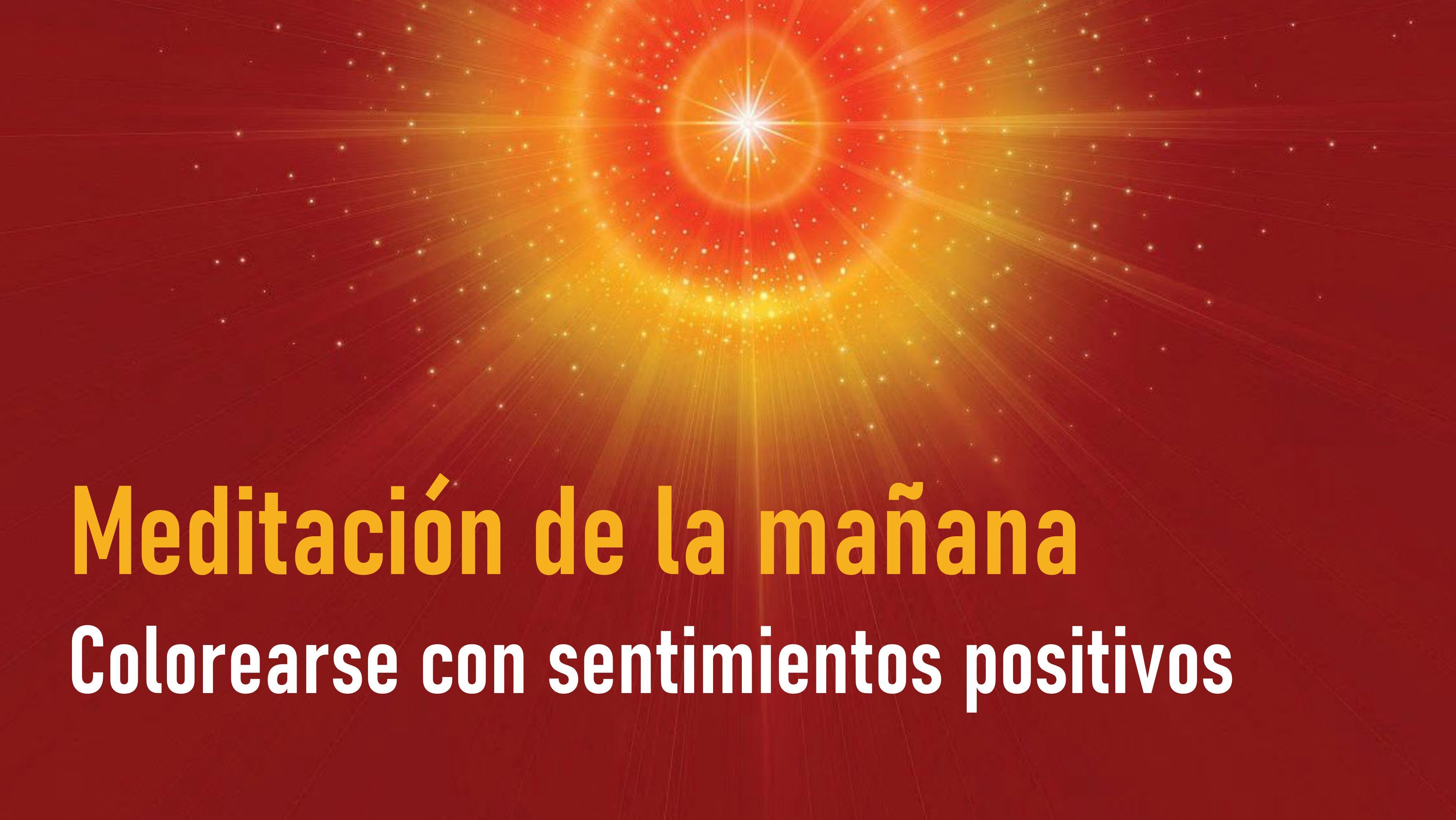 Meditación de la mañana: Colorearse con sentimientos positivos (21 Septiembre 2020)