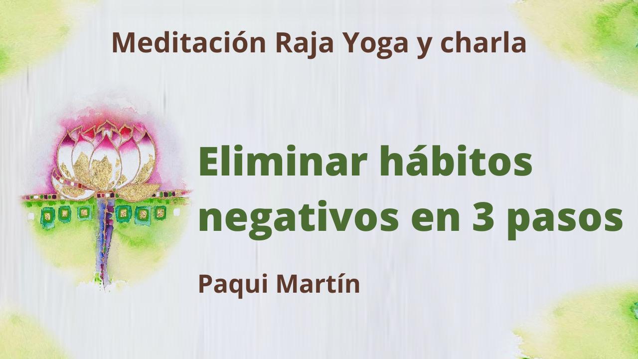Meditación Raja Yoga y charla: Eliminar hábitos negativos en 3 pasos (16 Marzo 2021) On-line desde Canarias