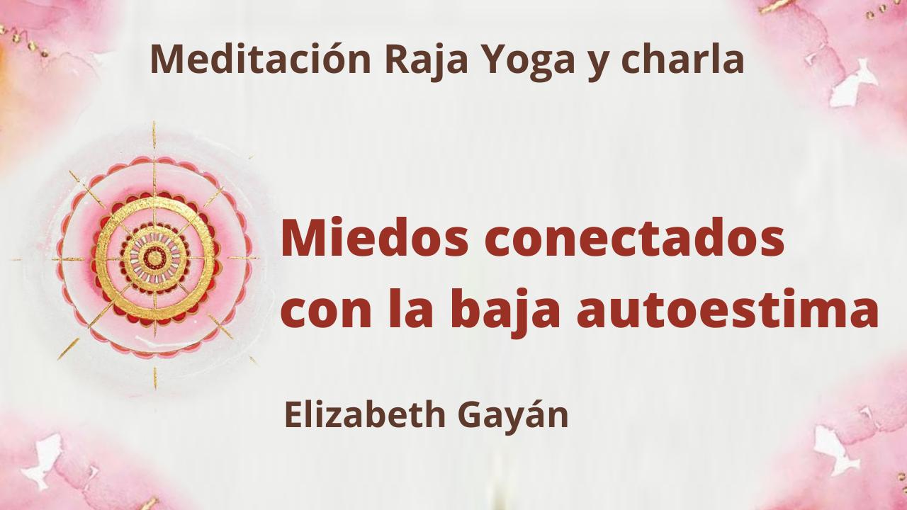 Meditación Raja Yoga y charla : Miedos conectados con la baja autoestima (10 Abril 2021) On-line desde Valencia