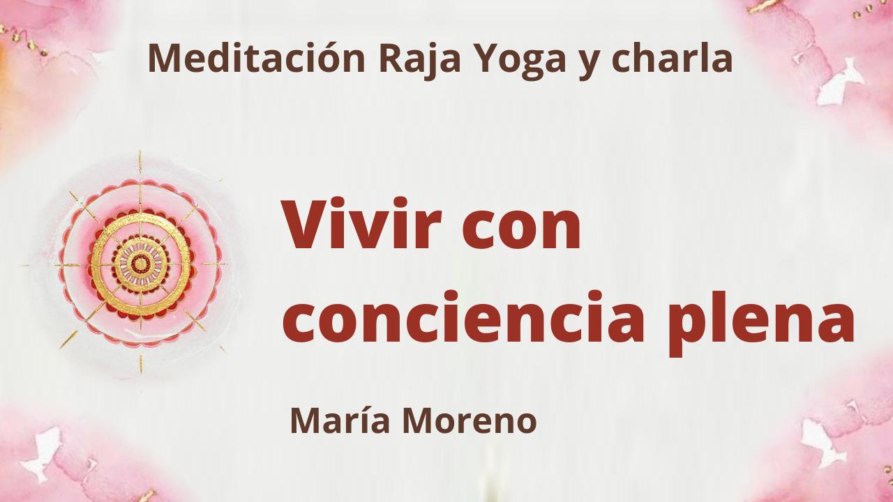 Meditación Raja Yoga y charla:  Vivir con conciencia plena (6 Junio 2021) On-line desde Valencia