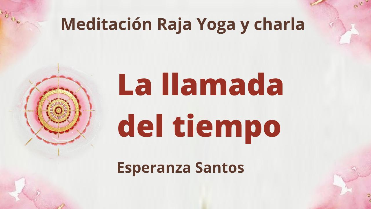 26 Mayo 2021 Meditación Raja Yoga y charla: La llamada del tiempo