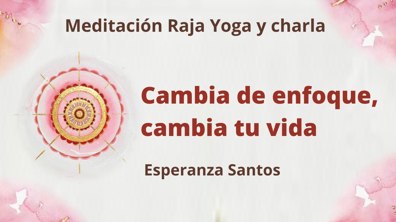 Meditación Raja Yoga y charla: Cambia de enfoque, cambia tu vida (10 Febrero 2021) On-line desde Sevilla