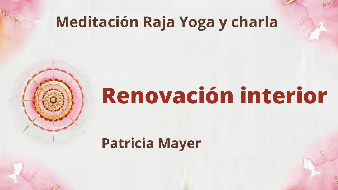 Meditación Raja Yoga y charla: Renovación interior (9 Julio 2021) On-line desde Madrid