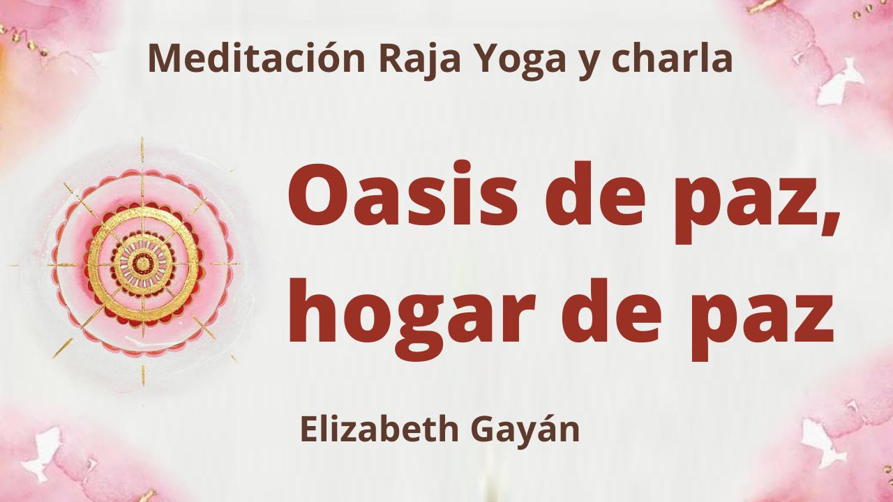 30 Enero 2021 Meditación Raja Yoga y charla: Oasis de paz, hogar de paz