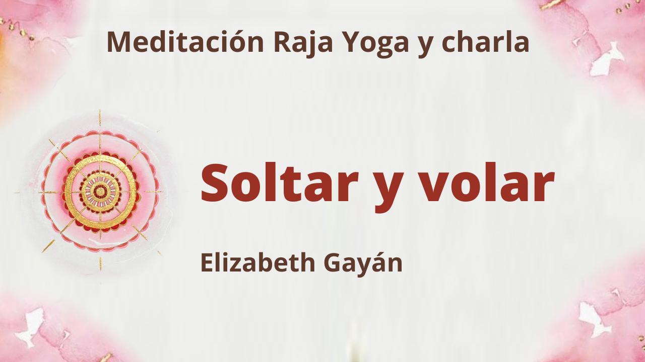 Meditación Raja Yoga y charla: Soltar y volar (29 Mayo 2021) On-line desde Valencia