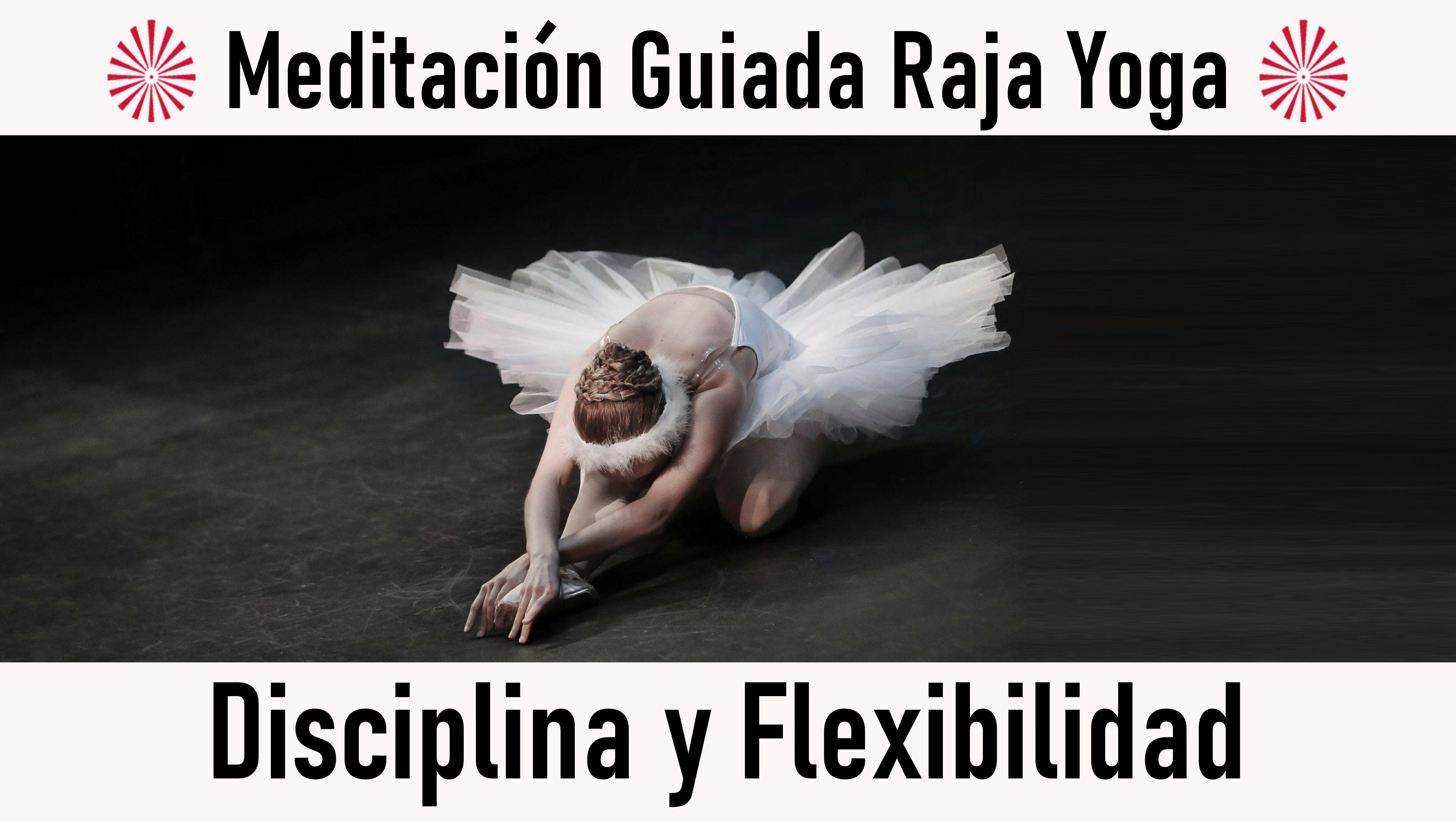 Meditación Raja Yoga: Disciplina y Flexibilidad (24 Octubre 2020) On-line desde Valencia