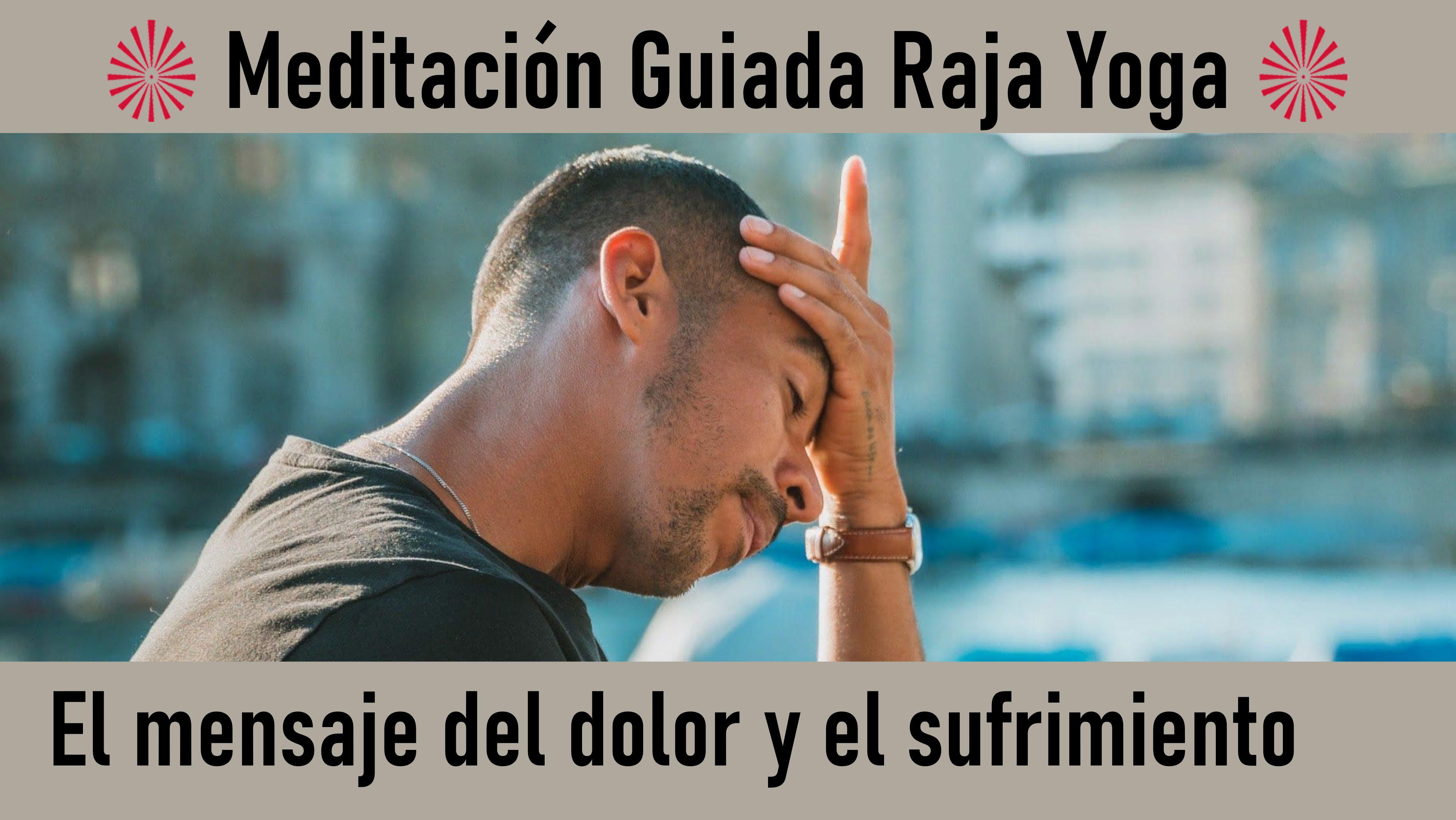 9 Julio 2020 Meditación Guiada: El mensaje del dolor y el sufrimiento