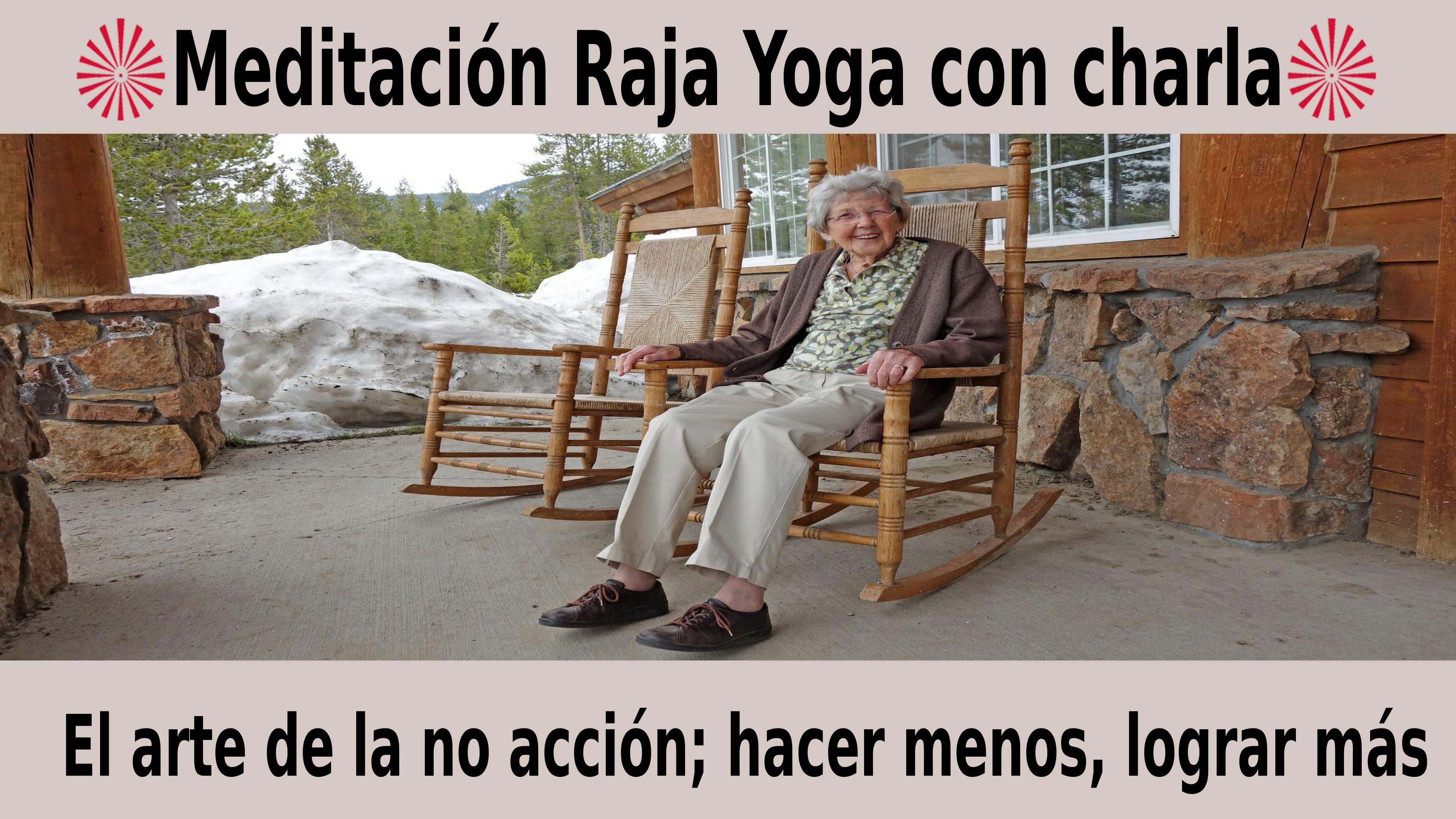 Meditación Raja Yoga con charla: El arte de la no acción; hacer menos, lograr más (16 Noviembre 2020) On-line desde Mallorca