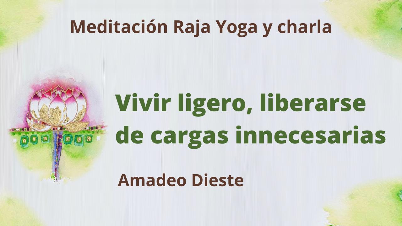 29 Julio 2021 Meditación Raja Yoga y Charla:  Vivir ligero, liberarse de cargas innecesarias