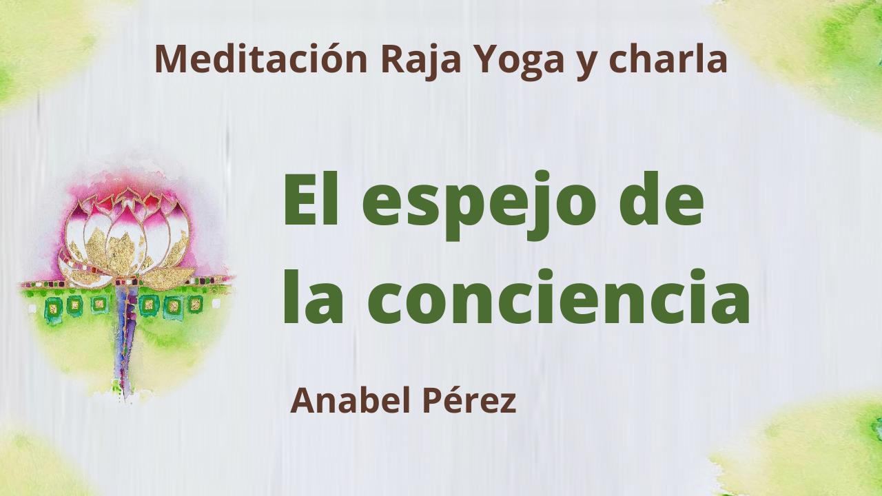 Meditación Raja Yoga y Charla: El espejo de la conciencia (15 Abril 2021) On-line desde Barcelona
