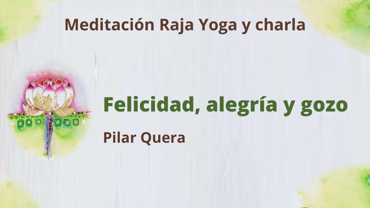 9 Abril 2021  Meditación Raja Yoga y charla:  Felicidad, alegría y gozo