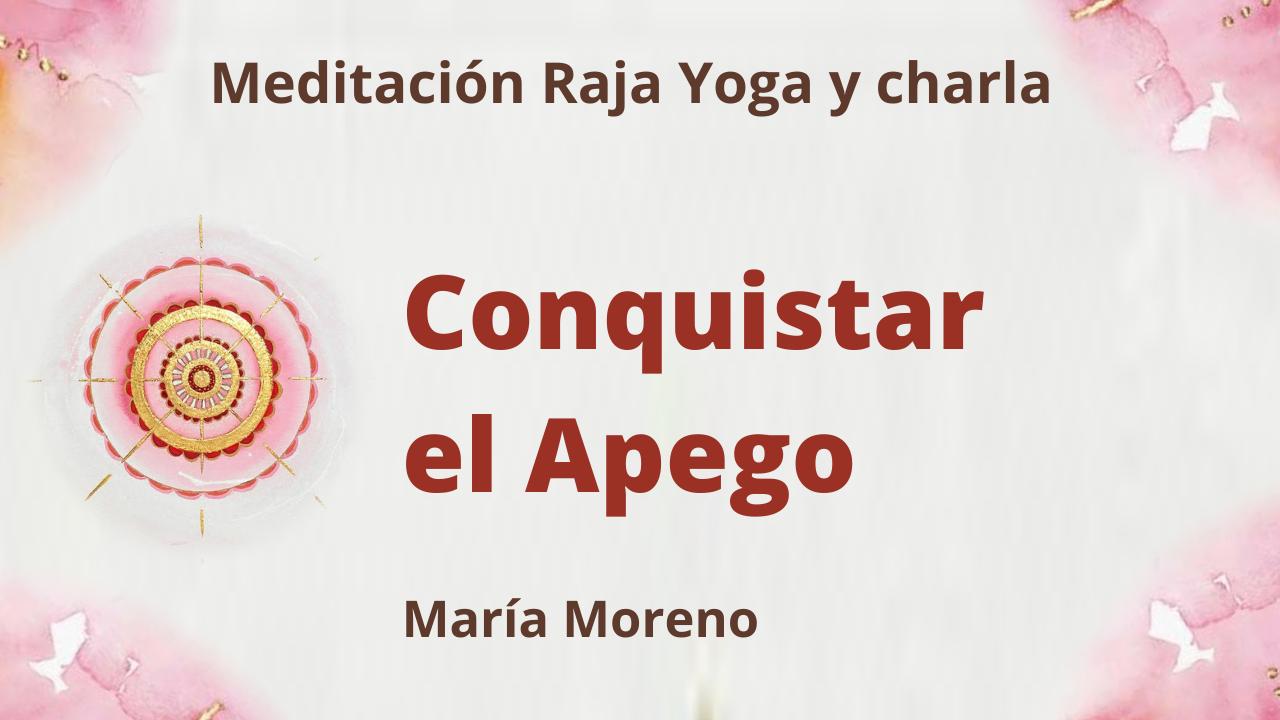 2 Mayo 2021  Meditación Raja Yoga y charla:  Conquistar el Apego