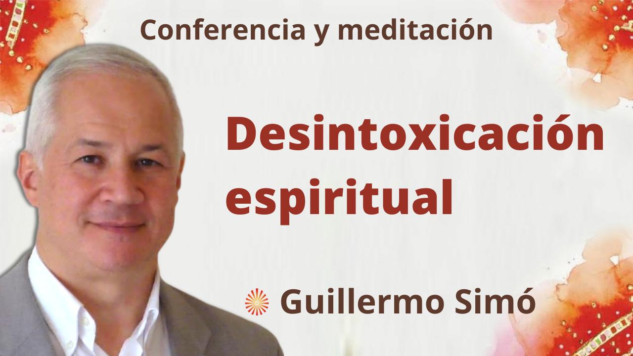 """Meditación y conferencia: """"Desintoxicación espiritual"""" (10 Septiembre 2021)"""