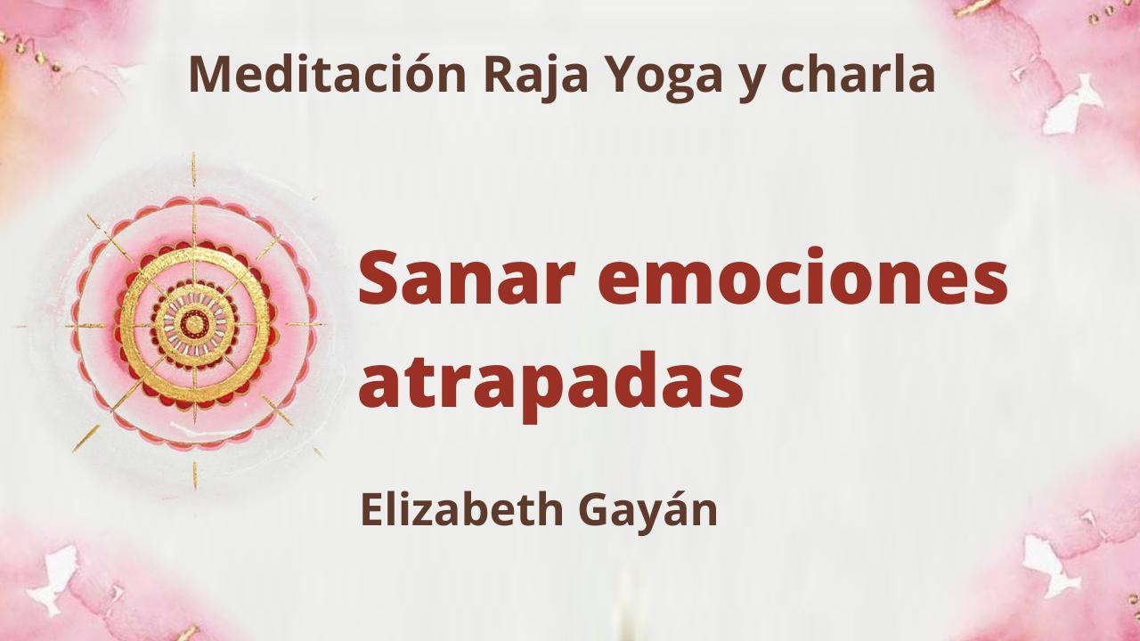 20 Marzo 2021  Meditación Raja Yoga y charla: Sanar emociones atrapadas