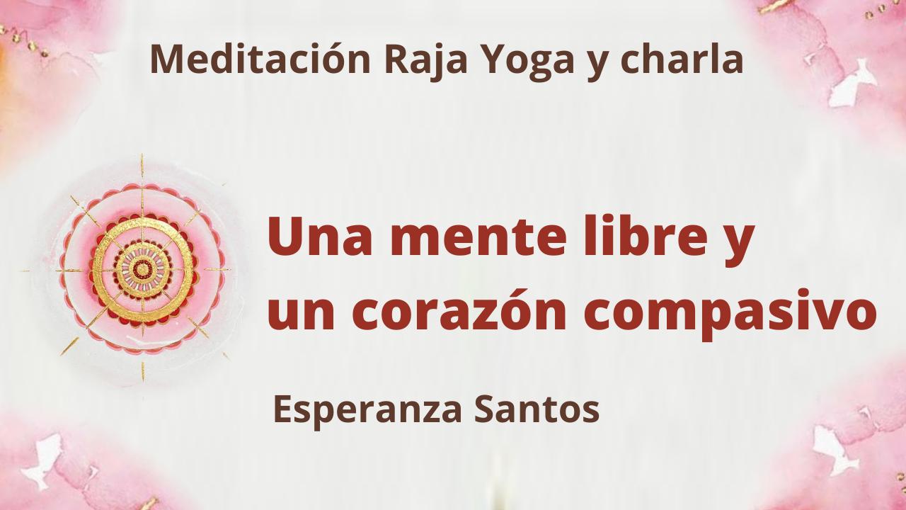 28 Julio 2021 Meditación Raja Yoga y charla: Una mente libre y un corazón compasivo