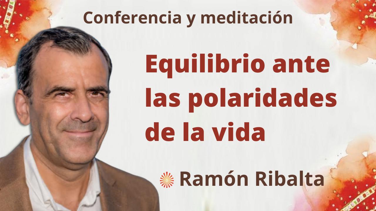 27 Septiembre 2021 Conferencia y meditación: Equilibrio ante las polaridades de la vida