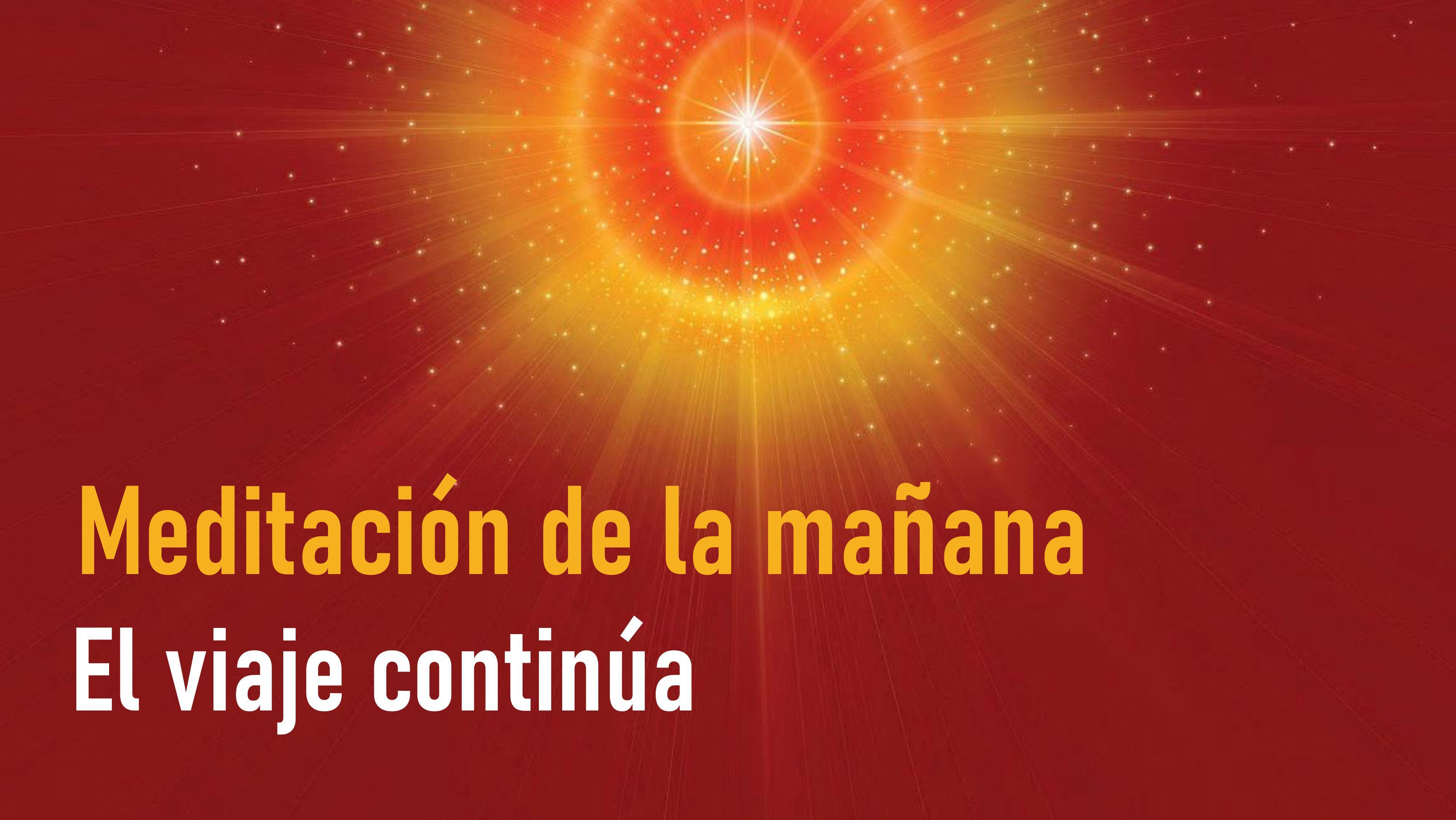 Meditación de la Mañana: El viaje continúa (15 JUnio 2020)
