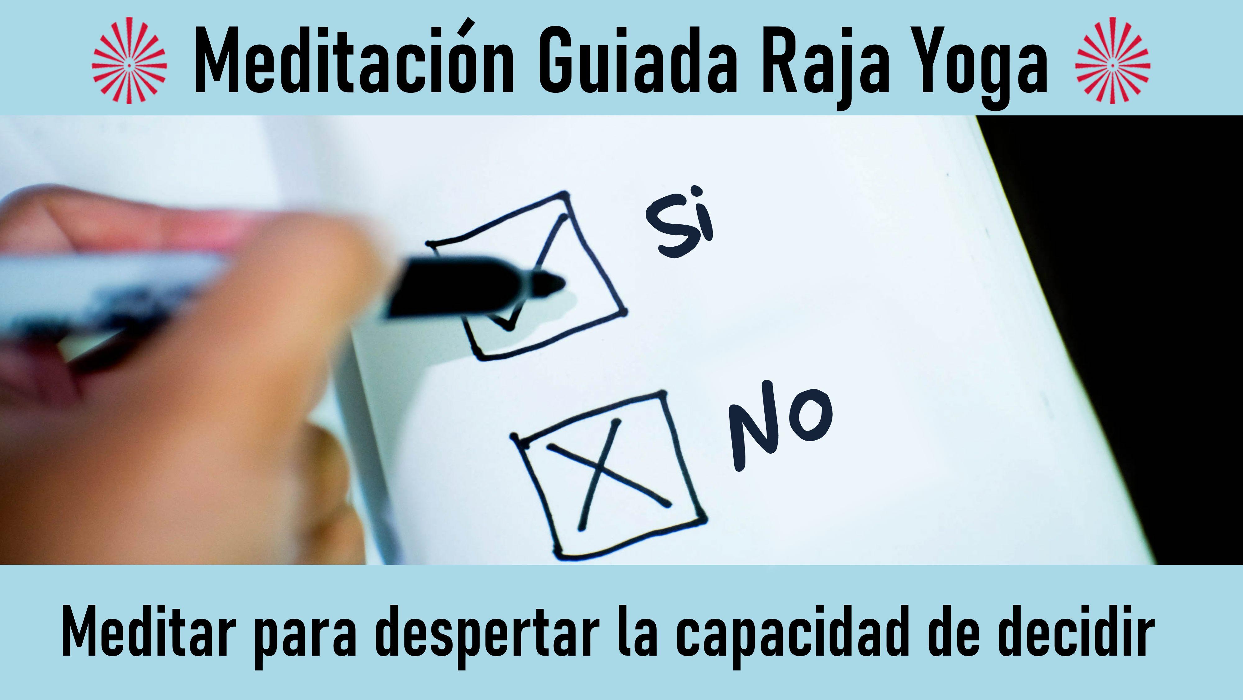 Meditación Raja Yoga: Meditar para despertar la capacidad de decidir (21 Octubre 2020) On-line desde Sevilla