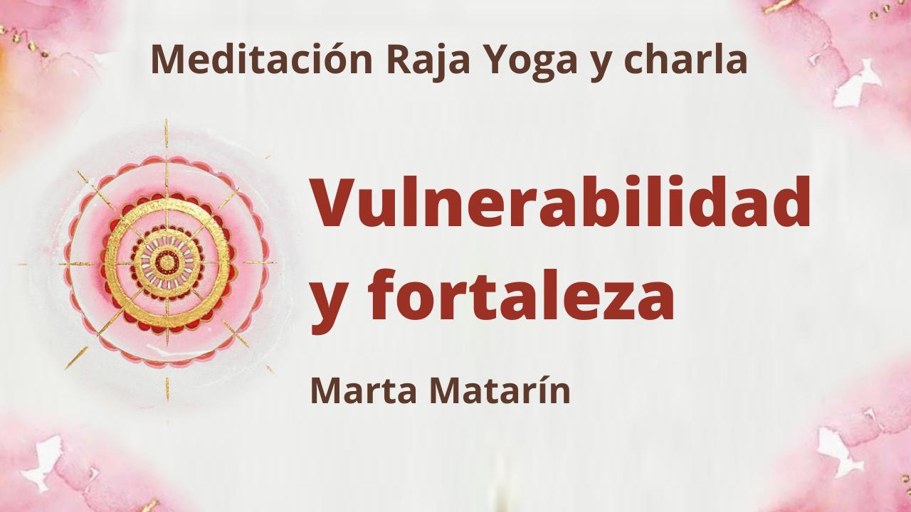 Meditación Raja Yoga y charla: Vulnerabilidad y fortaleza (4 Febrero 2021) On-line desde Barcelona