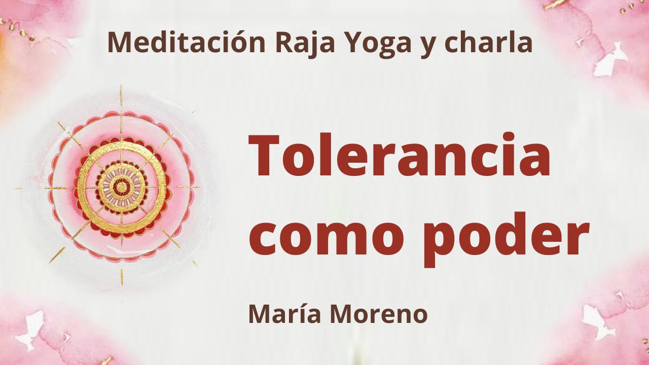 31 Enero 2021 Meditación Raja Yoga y charla: Tolerancia como poder