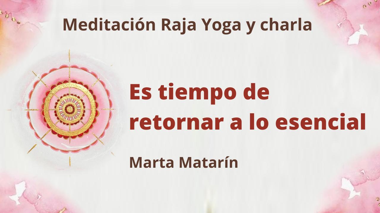 21 Enero 2021  Meditación Raja Yoga y charla: Es tiempo de retornar a lo esencial