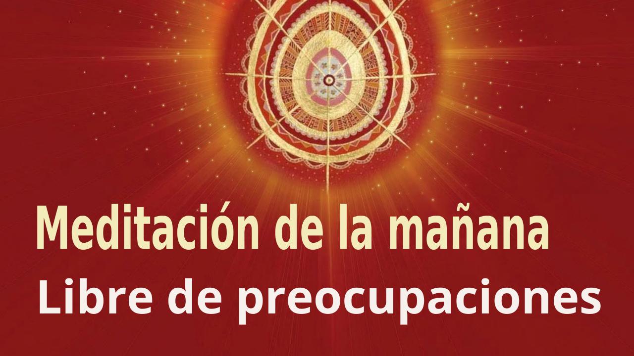 Meditación de la mañana: Libre de preocupaciones, con Enrique Simó (22 Septiembre 2021)
