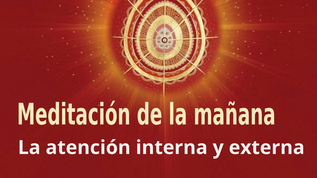 Meditación Raja Yoga de la mañana:  La atención interna y externa (11 Junio 2021)