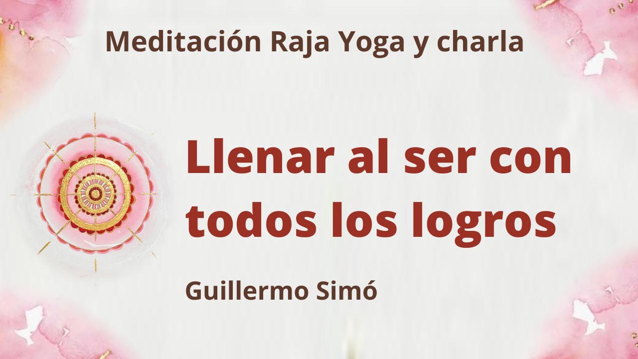 Meditación Raja Yoga y charla: Llenar al ser con todos los logros (22 JUnio 2021) On-line desde Madrid