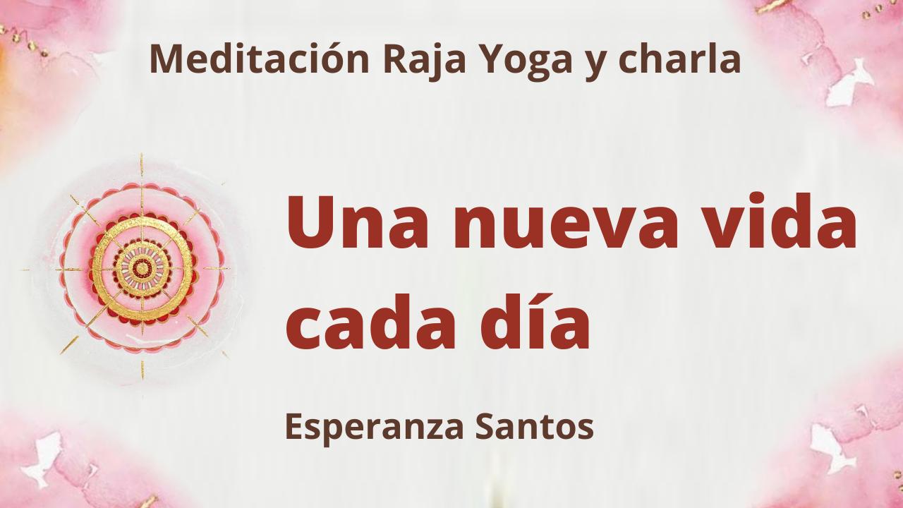 28 Abril 2021  Meditación Raja Yoga y charla: Una nueva vida cada día