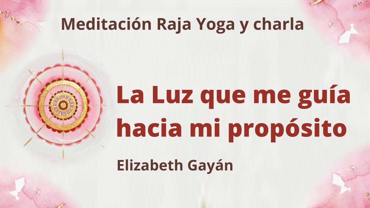 13 Marzo 2021 Meditación Raja Yoga y charla: La Luz que me guía hacia mi propósito